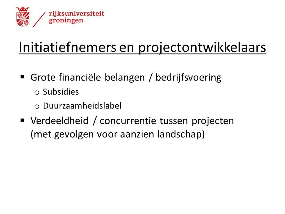 Initiatiefnemers en projectontwikkelaars  Grote financiële belangen / bedrijfsvoering o Subsidies o Duurzaamheidslabel  Verdeeldheid / concurrentie tussen projecten (met gevolgen voor aanzien landschap) 21