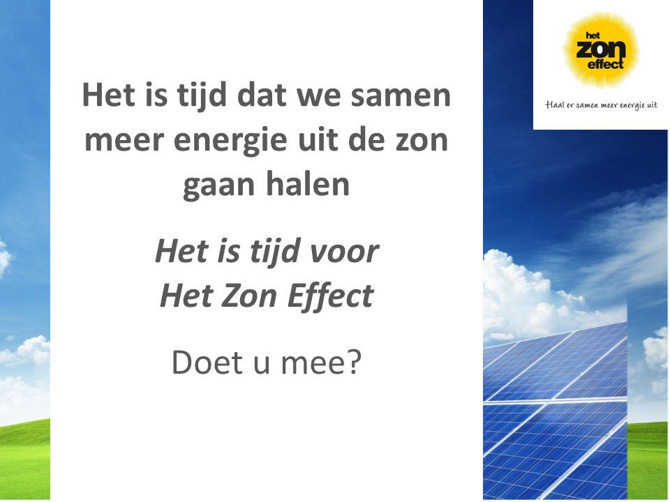 Het is tijd dat we samen meer energie uit de zon gaan halen Het is tijd voor Het Zon Effect Doet u mee