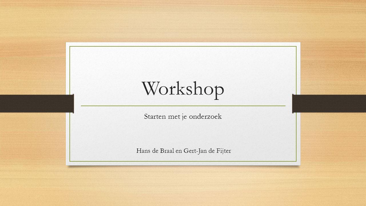 Workshop Starten met je onderzoek Hans de Braal en Gert-Jan de Fijter