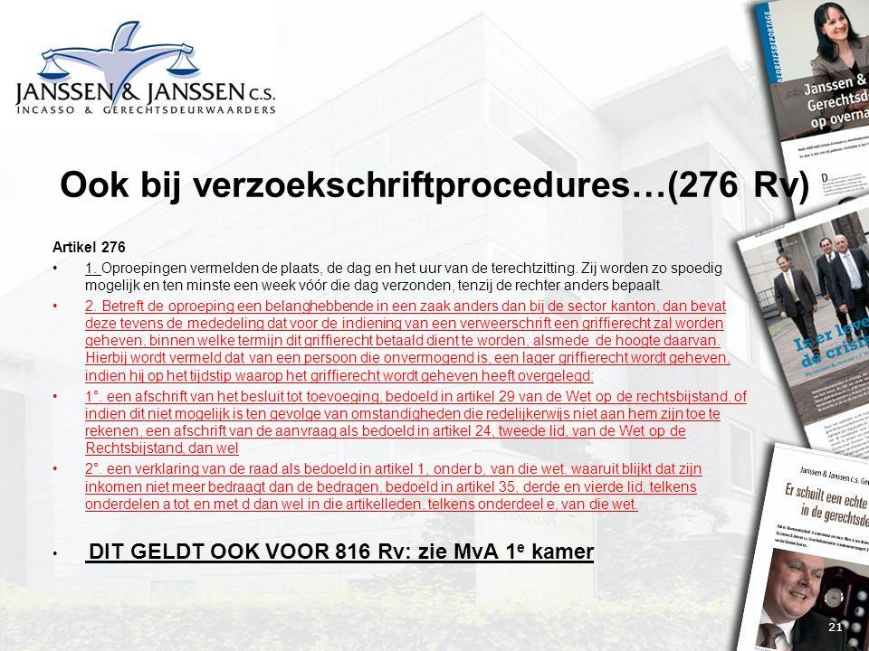 21 Ook bij verzoekschriftprocedures…(276 Rv) Artikel 276 1.