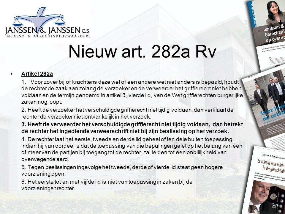 22 Nieuw art. 282a Rv Artikel 282a 1.