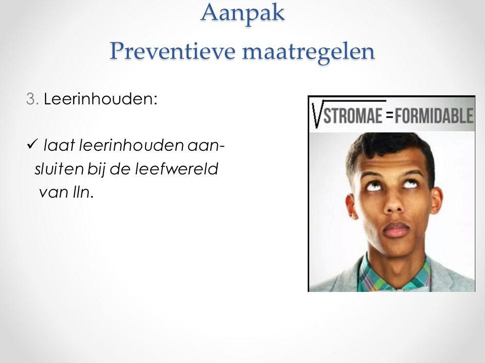 Aanpak Preventieve maatregelen 3.