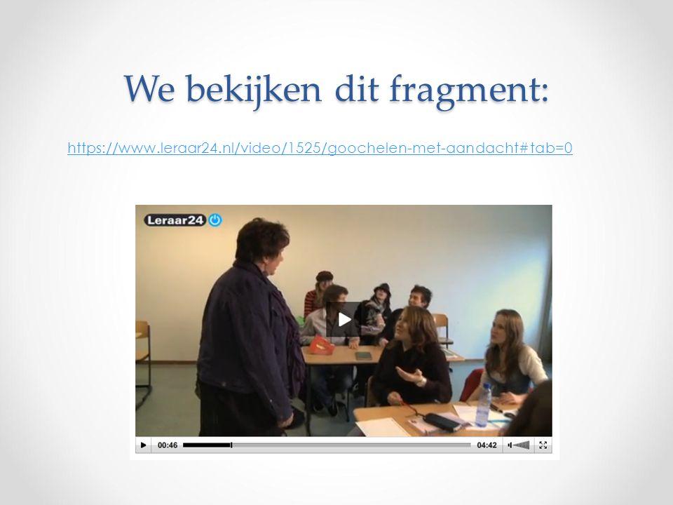 We bekijken dit fragment: https://www.leraar24.nl/video/1525/goochelen-met-aandacht#tab=0