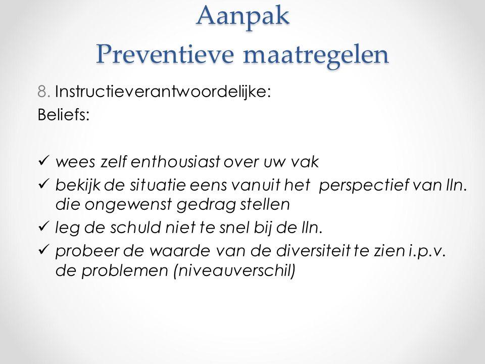 Aanpak Preventieve maatregelen Aanpak Preventieve maatregelen 8.