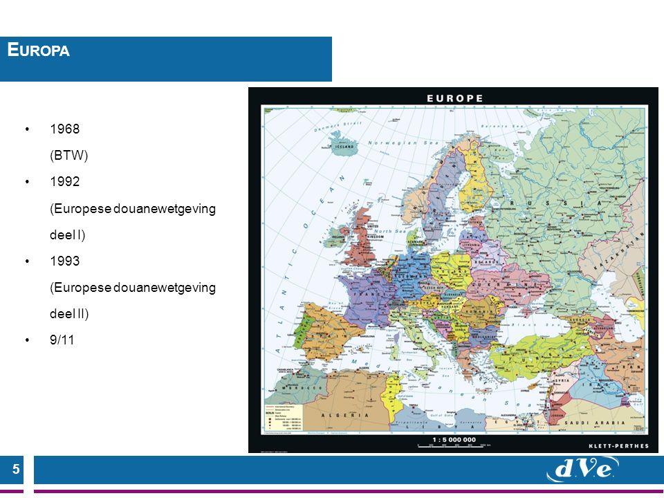 5 1968 (BTW) 1992 (Europese douanewetgeving deel I) 1993 (Europese douanewetgeving deel II) 9/11 E UROPA