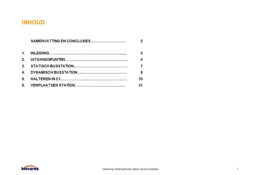 Verkenning Haltering Bussen Station Gouda Noordzijde1 INHOUD SAMENVATTING EN CONCLUSIES………………………… 2 1.INLEIDING……………………………………………………......