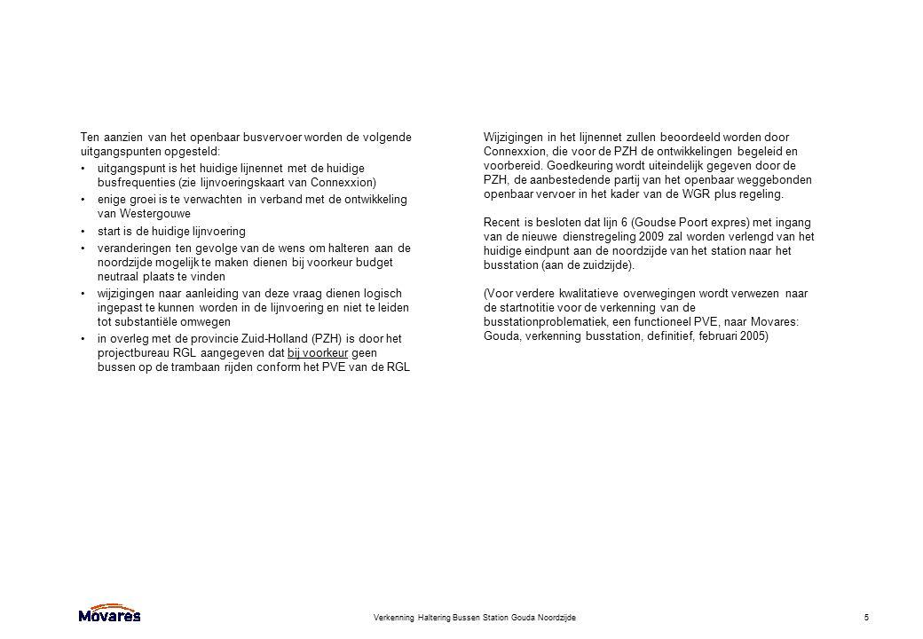 Verkenning Haltering Bussen Station Gouda Noordzijde5 Ten aanzien van het openbaar busvervoer worden de volgende uitgangspunten opgesteld: uitgangspun