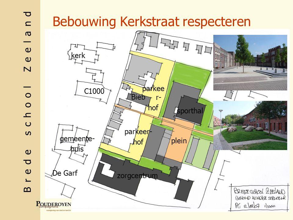 Brede school Zeeland Bebouwing Kerkstraat respecteren C1000 gemeente- huis kerk De Garf sporthal zorgcentrum Bieb plein parkeer- hof parkee r- hof