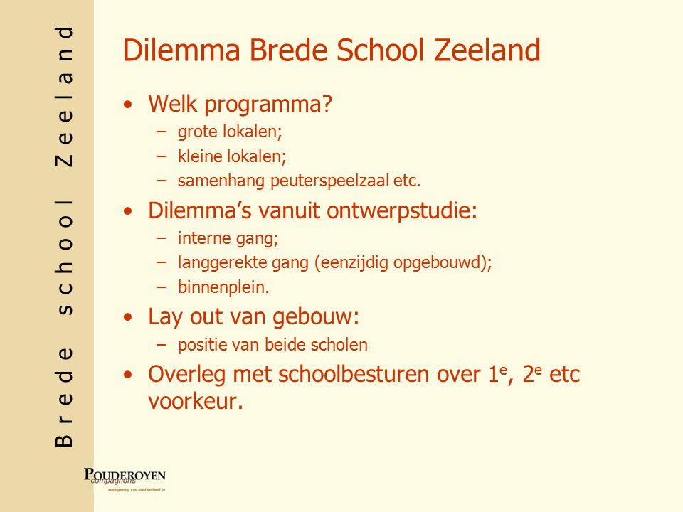 Brede school Zeeland Dilemma Brede School Zeeland Welk programma.