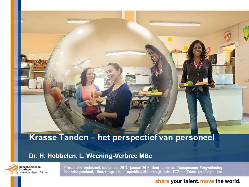 Krasse Tanden – het perspectief van personeel Dr. H. Hobbelen, L. Weening-Verbree MSc Presentatie onderzoek september 2013- januari 2014, door Lectora