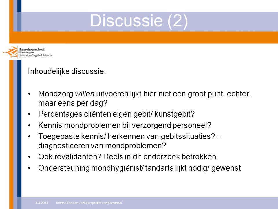 Discussie (2) Inhoudelijke discussie: Mondzorg willen uitvoeren lijkt hier niet een groot punt, echter, maar eens per dag? Percentages cliënten eigen