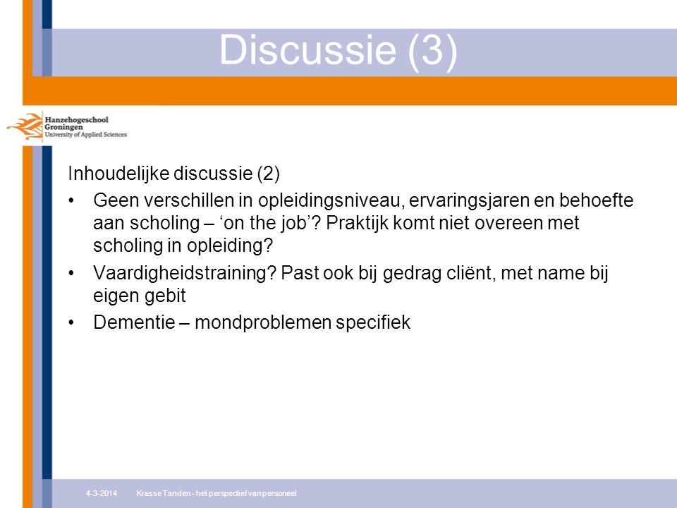 Discussie (3) Inhoudelijke discussie (2) Geen verschillen in opleidingsniveau, ervaringsjaren en behoefte aan scholing – 'on the job'? Praktijk komt n