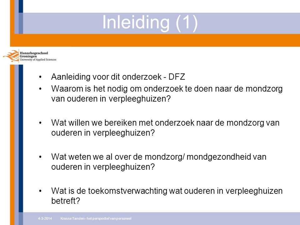 Inleiding (1) 4-3-2014Krasse Tanden - het perspectief van personeel Aanleiding voor dit onderzoek - DFZ Waarom is het nodig om onderzoek te doen naar de mondzorg van ouderen in verpleeghuizen.