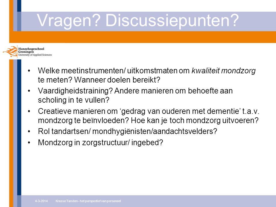 Vragen. Discussiepunten. Welke meetinstrumenten/ uitkomstmaten om kwaliteit mondzorg te meten.