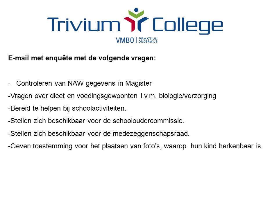 E-mail met enquête met de volgende vragen: - Controleren van NAW gegevens in Magister -Vragen over dieet en voedingsgewoonten i.v.m.