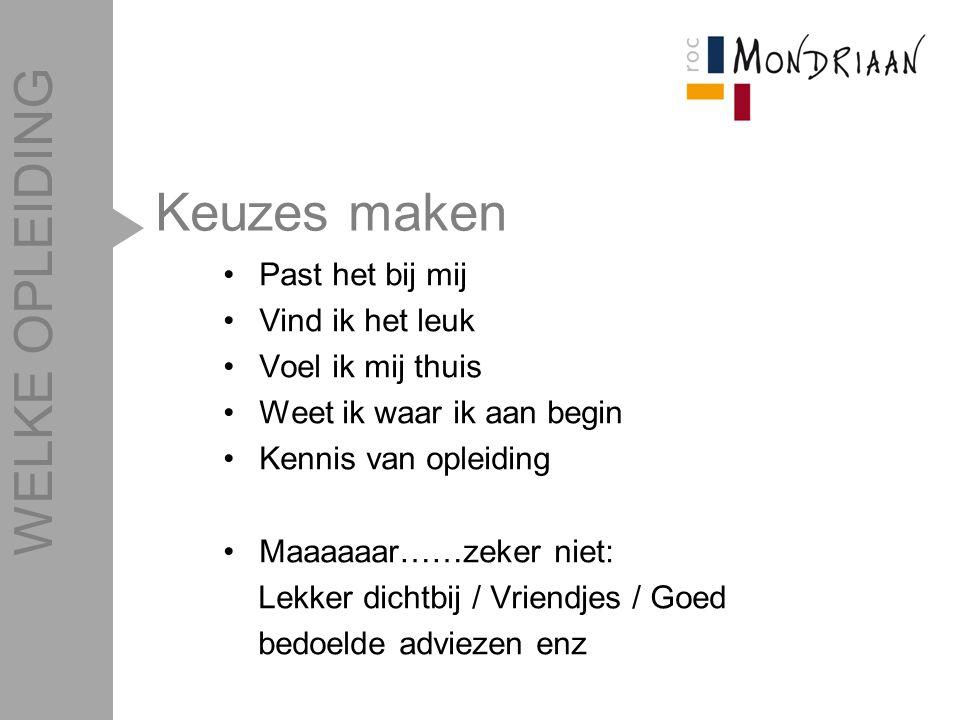 Hulp Beroepskeuzetest Studie/loopbaanadvies Persoonlijk gesprek Open dagen Proefstuderen Mondriaanmarkt Website (aanmelden) HELP