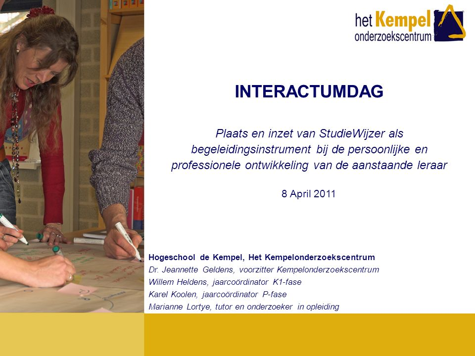 INTERACTUMDAG Plaats en inzet van StudieWijzer als begeleidingsinstrument bij de persoonlijke en professionele ontwikkeling van de aanstaande leraar 8