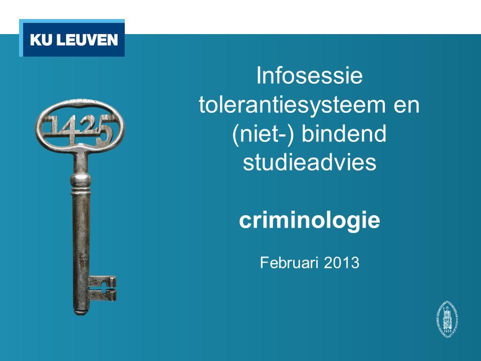 Infosessie tolerantiesysteem en (niet-) bindend studieadvies criminologie Februari 2013