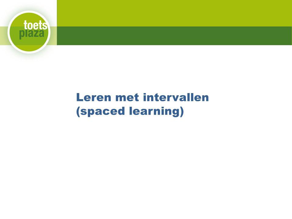 Leren met intervallen (spaced learning)
