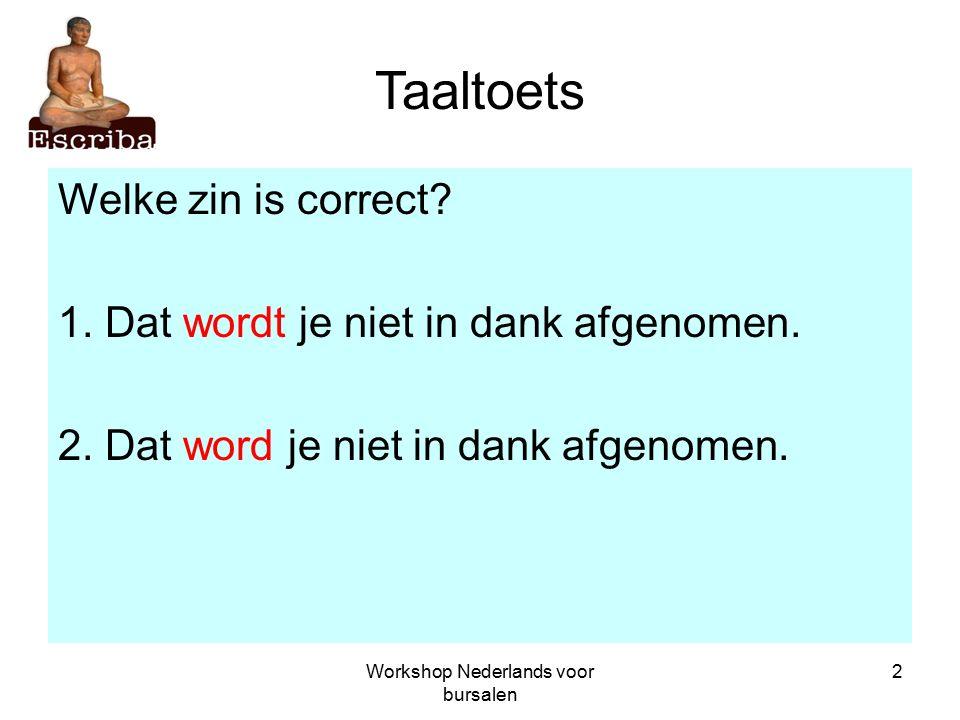 2 Taaltoets Welke zin is correct. 1. Dat wordt je niet in dank afgenomen.