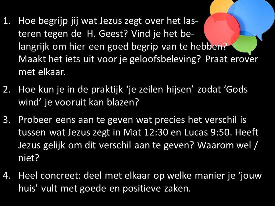 1.Hoe begrijp jij wat Jezus zegt over het las- teren tegen de H.