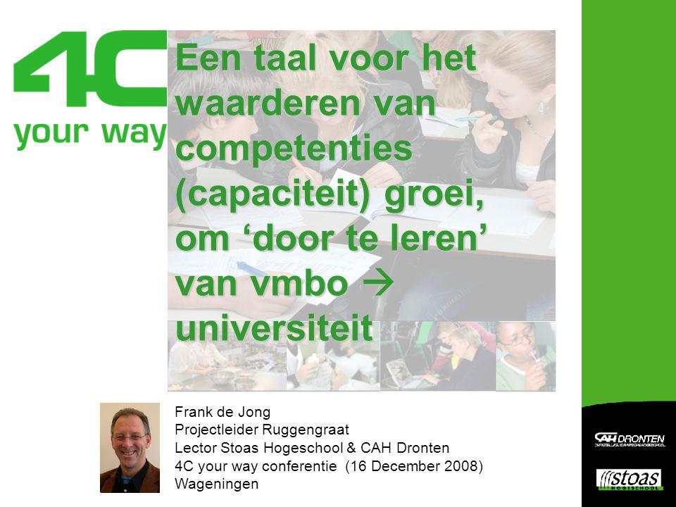Een taal voor het waarderen van competenties (capaciteit) groei, om 'door te leren' van vmbo  universiteit Frank de Jong Projectleider Ruggengraat Le