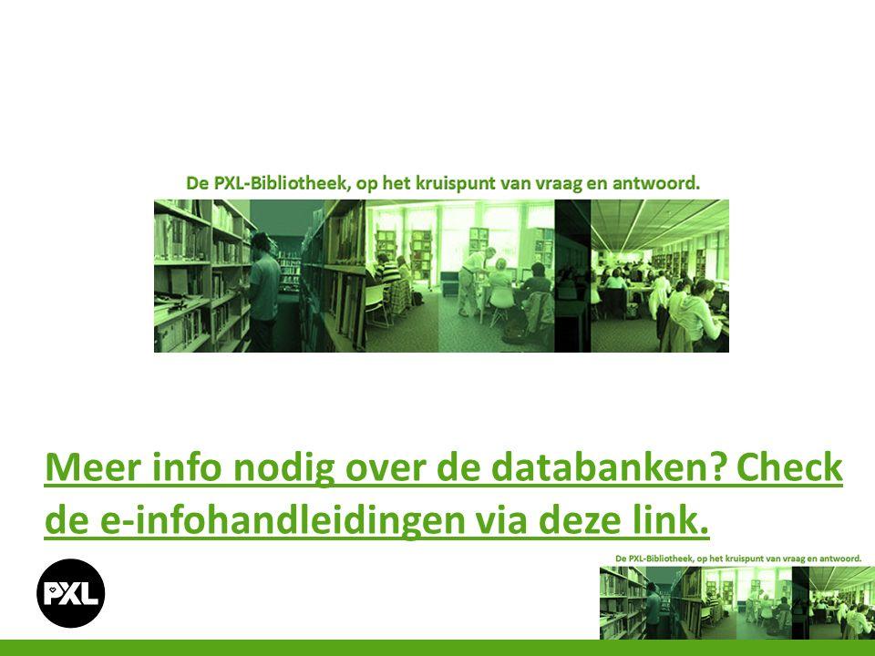 Meer info nodig over de databanken? Check de e-infohandleidingen via deze link.