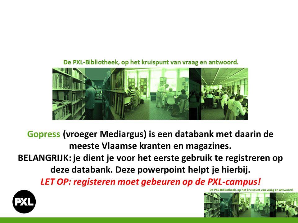 Gopress (vroeger Mediargus) is een databank met daarin de meeste Vlaamse kranten en magazines. BELANGRIJK: je dient je voor het eerste gebruik te regi