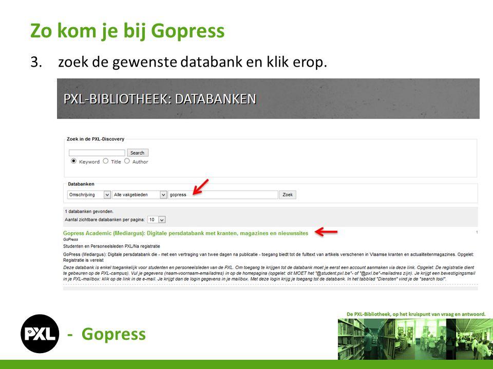 3.zoek de gewenste databank en klik erop. Zo kom je bij Gopress