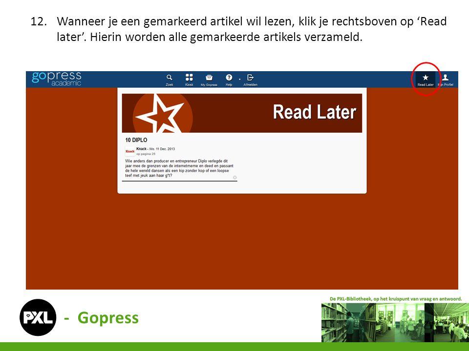 - Gopress 12.Wanneer je een gemarkeerd artikel wil lezen, klik je rechtsboven op 'Read later'.