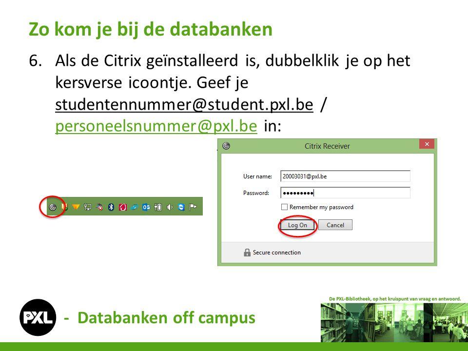 6.Als de Citrix geïnstalleerd is, dubbelklik je op het kersverse icoontje. Geef je studentennummer@student.pxl.be / personeelsnummer@pxl.be in: person