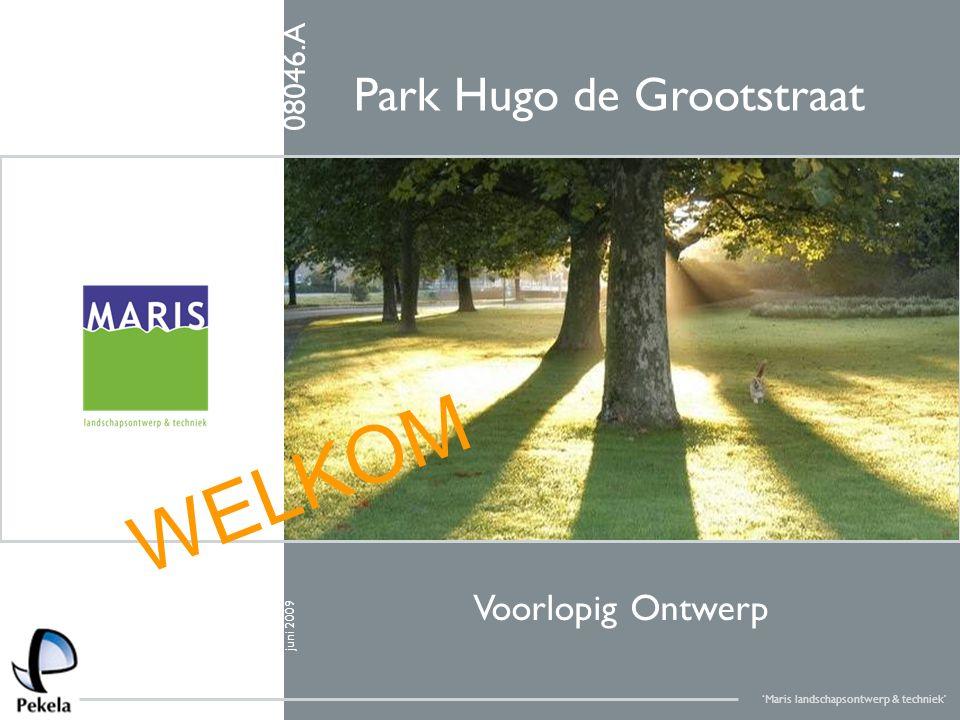 08046.A Park Hugo de Grootstraat Voorlopig Ontwerp juni 2009 WELKOM 'Maris landschapsontwerp & techniek'