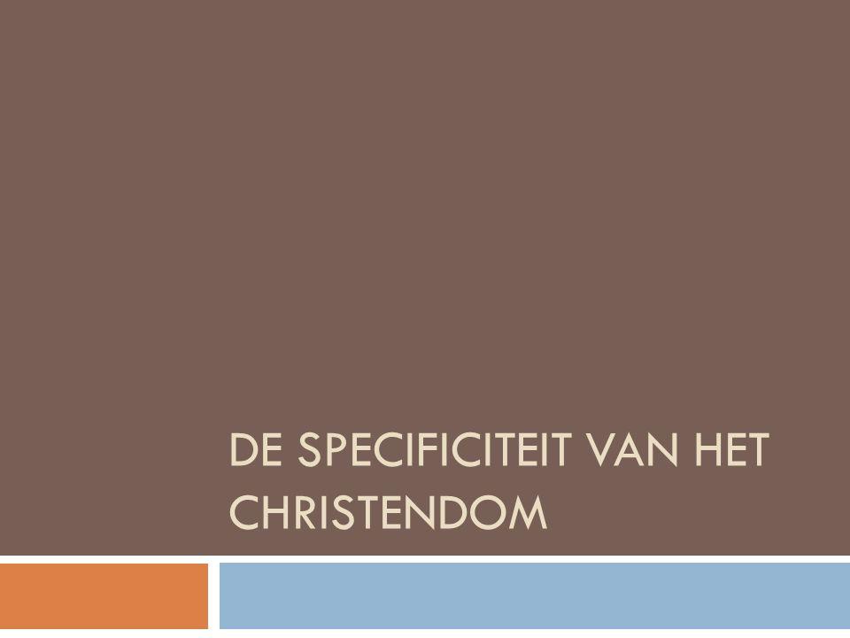 DE SPECIFICITEIT VAN HET CHRISTENDOM