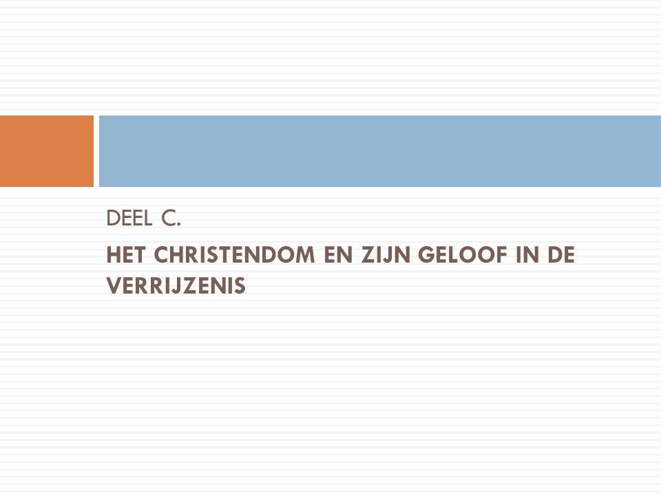 DEEL C. HET CHRISTENDOM EN ZIJN GELOOF IN DE VERRIJZENIS