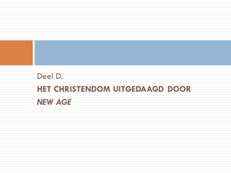 Deel D. HET CHRISTENDOM UITGEDAAGD DOOR NEW AGE