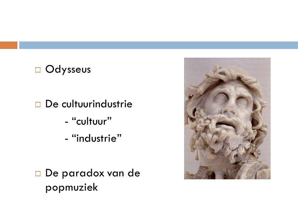 " Odysseus  De cultuurindustrie - ""cultuur"" - ""industrie""  De paradox van de popmuziek"