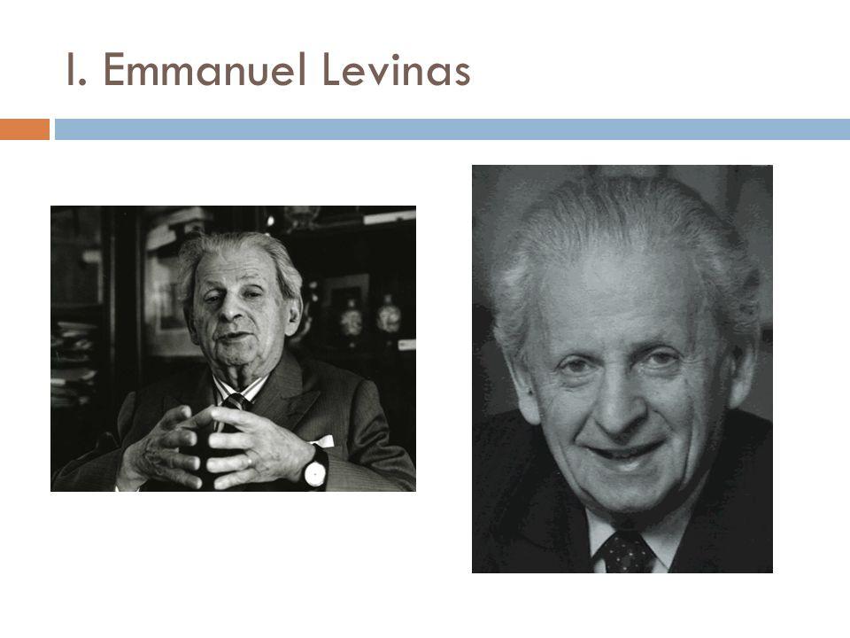 I. Emmanuel Levinas