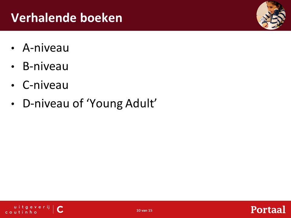 10 van 15 Verhalende boeken A-niveau B-niveau C-niveau D-niveau of 'Young Adult'