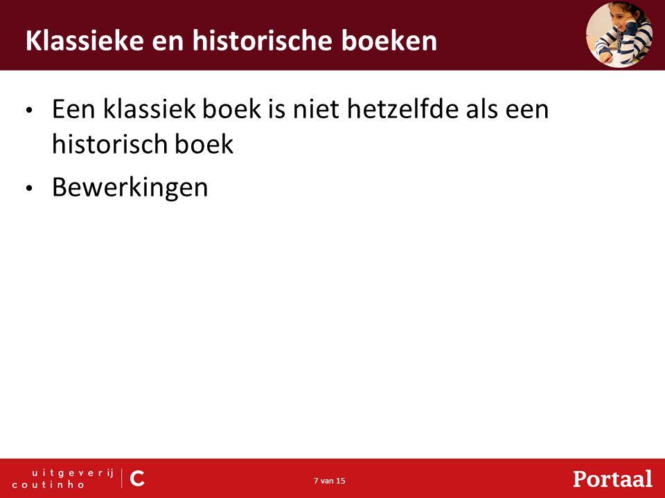 7 van 15 Klassieke en historische boeken Een klassiek boek is niet hetzelfde als een historisch boek Bewerkingen