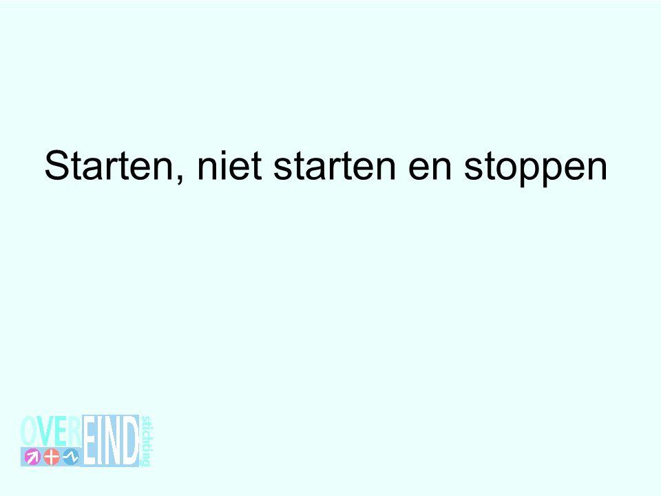 Starten, niet starten en stoppen