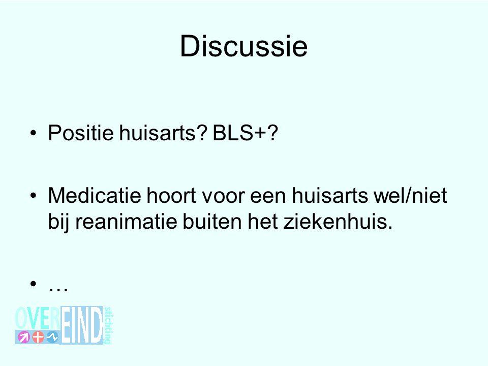 Discussie Positie huisarts. BLS+.