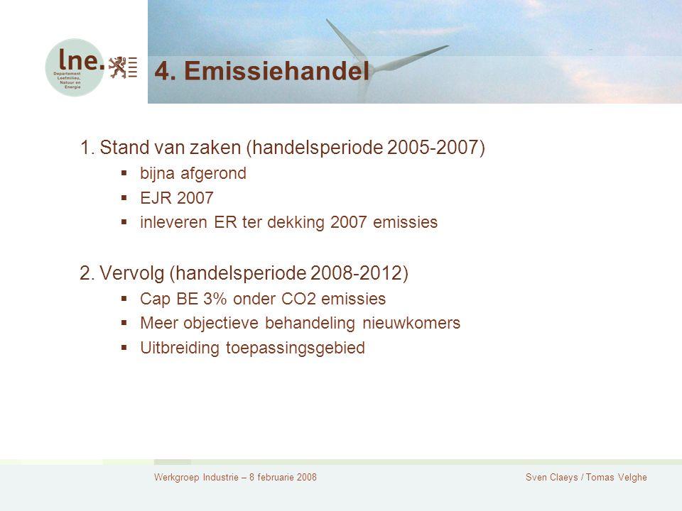 Werkgroep Industrie – 8 februarie 2008Sven Claeys / Tomas Velghe 4.