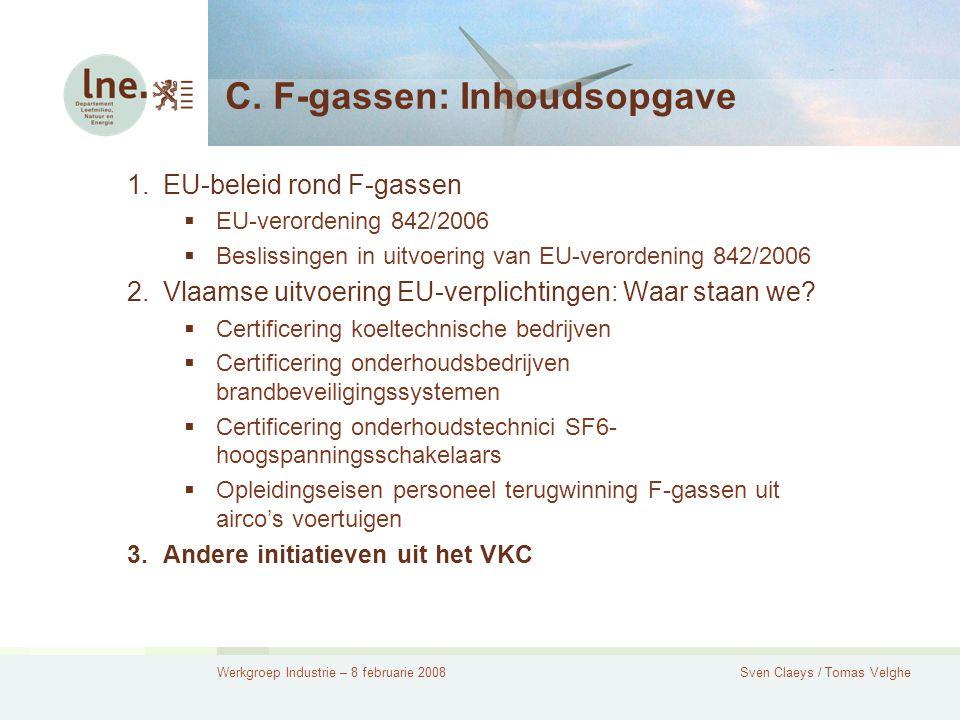 Werkgroep Industrie – 8 februarie 2008Sven Claeys / Tomas Velghe C.