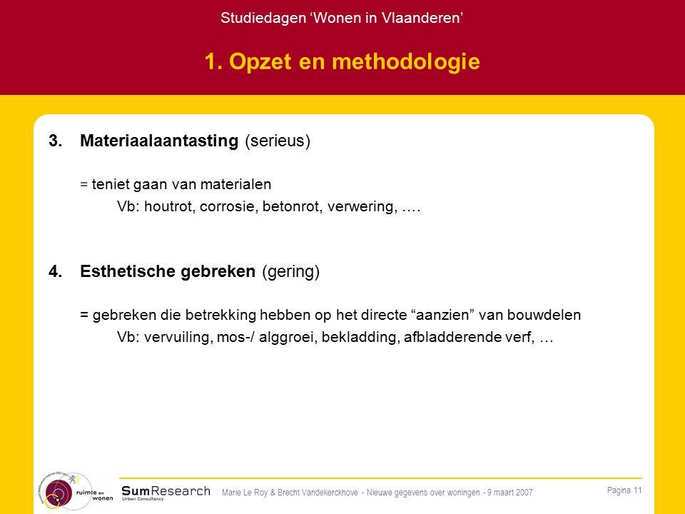 Studiedagen 'Wonen in Vlaanderen' Pagina 11 Marie Le Roy & Brecht Vandekerckhove - Nieuwe gegevens over woningen - 9 maart 2007 1.