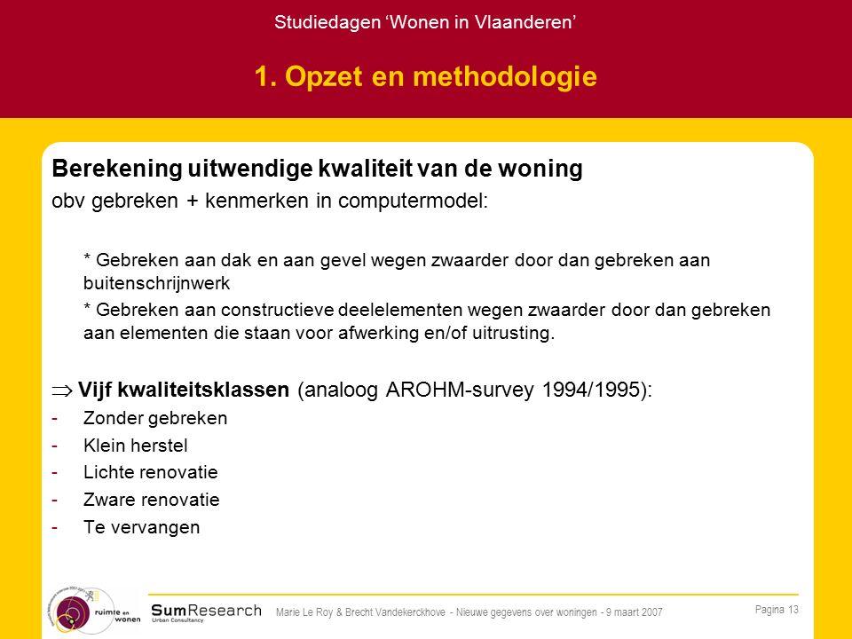 Studiedagen 'Wonen in Vlaanderen' Pagina 13 Marie Le Roy & Brecht Vandekerckhove - Nieuwe gegevens over woningen - 9 maart 2007 1.