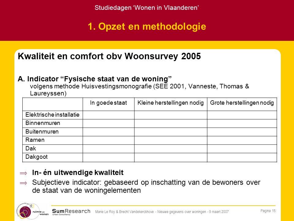 Studiedagen 'Wonen in Vlaanderen' Pagina 15 Marie Le Roy & Brecht Vandekerckhove - Nieuwe gegevens over woningen - 9 maart 2007 1.