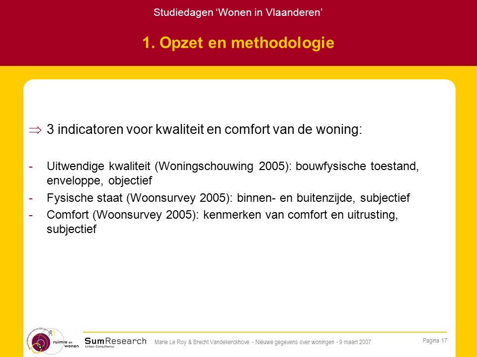 Studiedagen 'Wonen in Vlaanderen' Pagina 17 Marie Le Roy & Brecht Vandekerckhove - Nieuwe gegevens over woningen - 9 maart 2007 1.