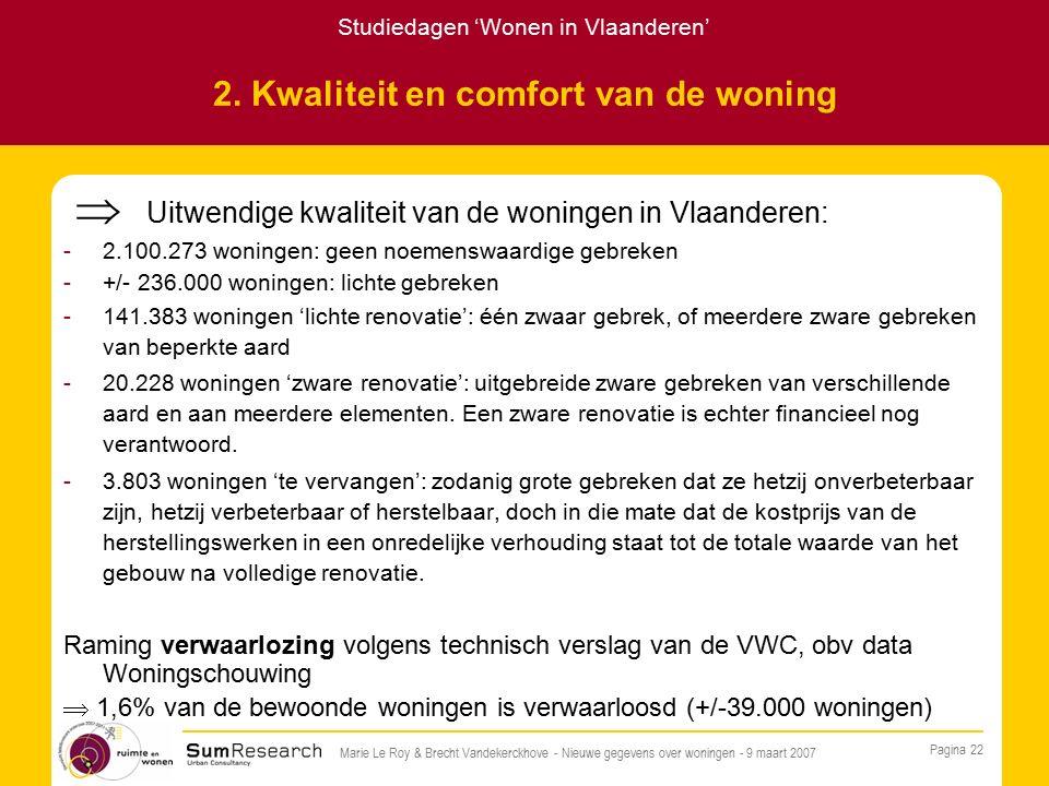 Studiedagen 'Wonen in Vlaanderen' Pagina 22 Marie Le Roy & Brecht Vandekerckhove - Nieuwe gegevens over woningen - 9 maart 2007 2.