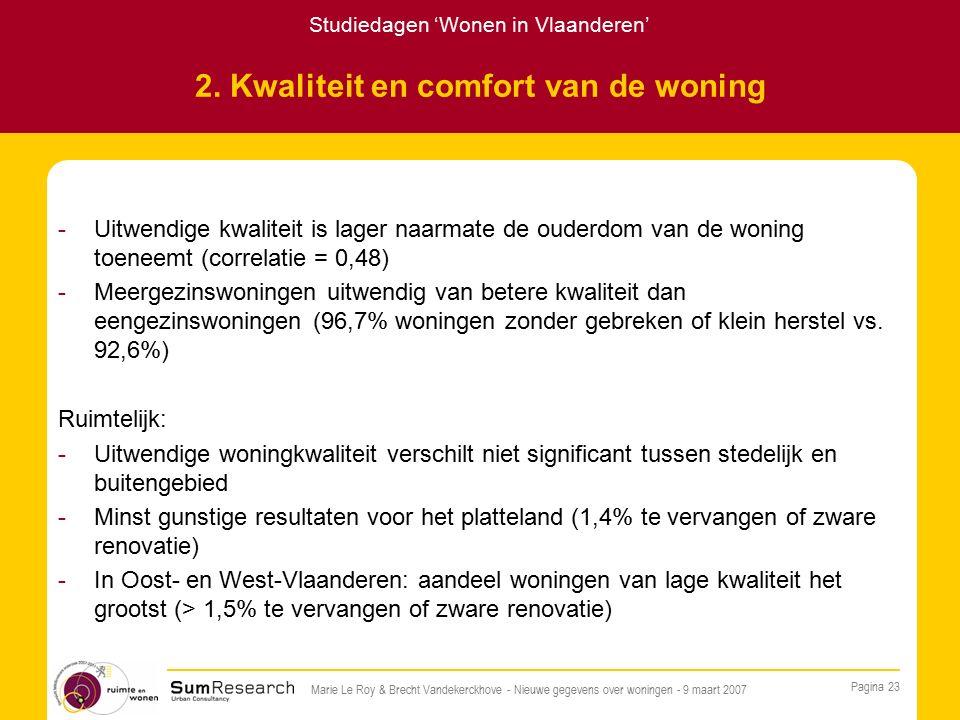 Studiedagen 'Wonen in Vlaanderen' Pagina 23 Marie Le Roy & Brecht Vandekerckhove - Nieuwe gegevens over woningen - 9 maart 2007 2.