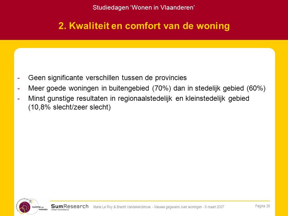Studiedagen 'Wonen in Vlaanderen' Pagina 26 Marie Le Roy & Brecht Vandekerckhove - Nieuwe gegevens over woningen - 9 maart 2007 2.